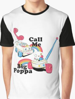 Call me big Poppa Graphic T-Shirt