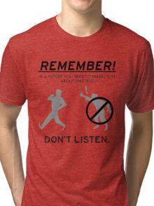Remember! Tri-blend T-Shirt