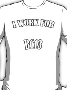 B613 - Scandal T-Shirt