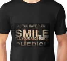 Smile till your face hurts Unisex T-Shirt