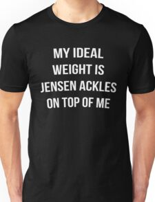 """""""My ideal weight is Jensen Ackles on top of me"""" shirt white font Unisex T-Shirt"""