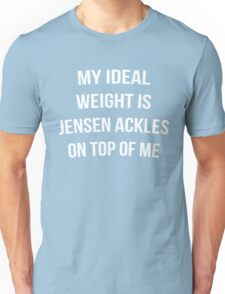 """My ideal weight is Jensen Ackles on top of me"" shirt white font Unisex T-Shirt"