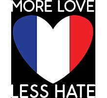 More Love Less Hate Photographic Print
