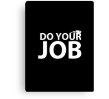 """""""Do your job."""" New England Patriots Bill Belichick quote Canvas Print"""