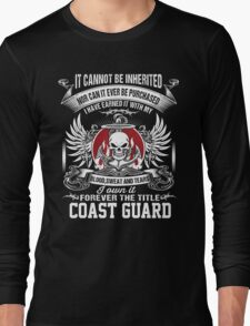 Coast Guard - I Own It Forever The Title Coast Guard Long Sleeve T-Shirt