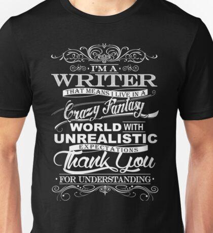 I'M A WRITER  Unisex T-Shirt