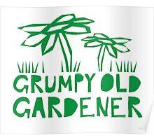 grumpy old gardener Poster