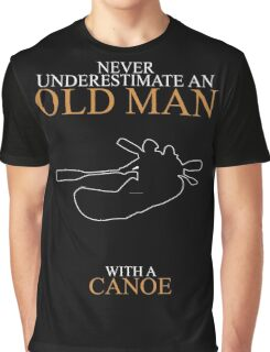 Never Underestimate An Old Man Canoe Graphic T-Shirt