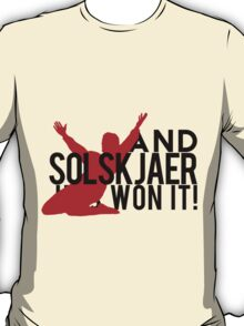 And Solskjaer Has Won It!  T-Shirt