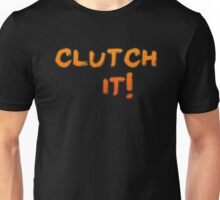 Clutch It! Unisex T-Shirt