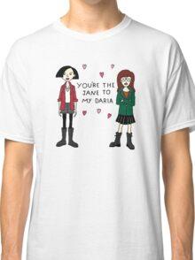 Jane to my Daria Classic T-Shirt