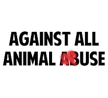 Against All Animal (Ab)Use Photographic Print