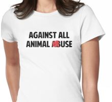 Against All Animal (Ab)Use Womens Fitted T-Shirt