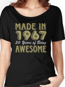 Made in 1967 50 years of being awesome Women's Relaxed Fit T-Shirt