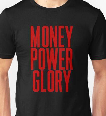 Money Power Glory Unisex T-Shirt