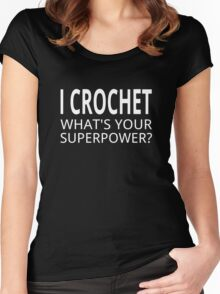 I Crochet What's Your Superpower? Women's Fitted Scoop T-Shirt