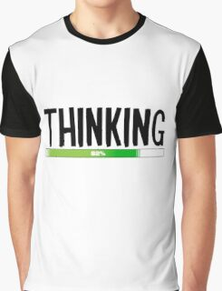 Thinking Process at 82% - cool funny and modern gifts design Graphic T-Shirt