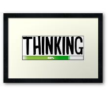 Thinking Process at 82% - cool funny and modern gifts design Framed Print