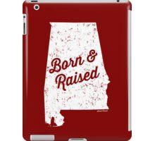 Alabama Born & Raised (White Print) iPad Case/Skin