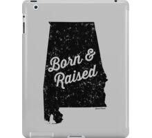 Alabama Born & Raised (Black Print) iPad Case/Skin