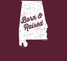 Alabama Born & Raised (White Print) Unisex T-Shirt