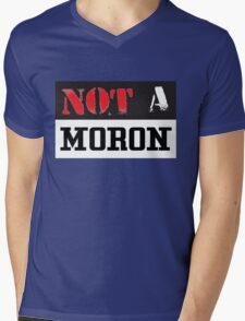 Not A Moron - cool funny and modern clothing design Mens V-Neck T-Shirt
