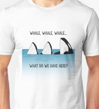 WHALE, WHALE, WHALE... Unisex T-Shirt