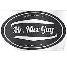 Mr. Nice Guy - Vintage Cool and Funny Clothing and Gifts Design Poster