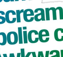 I scream you scream the police come it's awkward Sticker