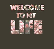 Welcome to my life Classic T-Shirt
