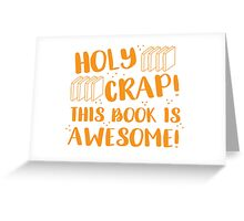 HOLY CRAP! this book is AWESOME! Greeting Card