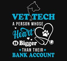 Vet Tech - Heart is bigger than their Bank Account Unisex T-Shirt