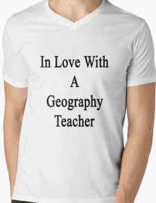 In Love With A Geography Teacher  Mens V-Neck T-Shirt