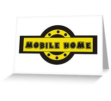 Mobile home Greeting Card
