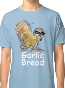 when ur mom com hom n maek hte garlic bread!!!! Classic T-Shirt