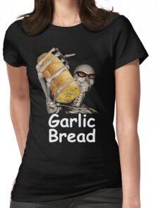 when ur mom com hom n maek hte garlic bread!!!! Womens Fitted T-Shirt