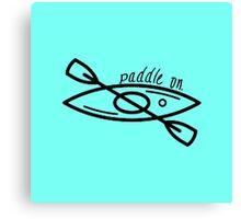 Kayak - Paddle On Canvas Print