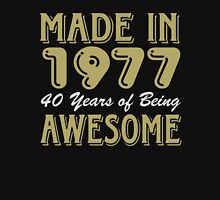 Made in 1977 40 years of being awesome Unisex T-Shirt