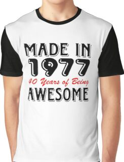 Made in 1977 40 years of being awesome Graphic T-Shirt