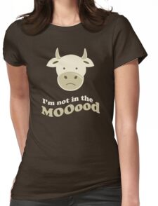 Funny Cow I'm Not In The Mood T Shirt Womens Fitted T-Shirt