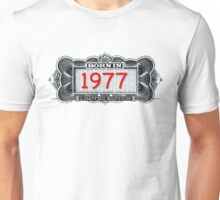 Born In 1977 - Limited Edition Unisex T-Shirt