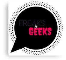 Freaks & Geeks Canvas Print