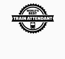 World's best train attendant Unisex T-Shirt