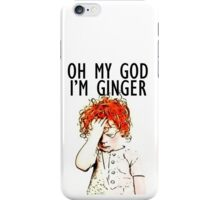 OMG i'm ginger iPhone Case/Skin