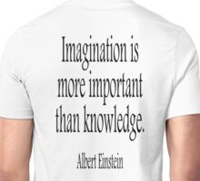 EINSTEIN, Imagination, is more important than knowledge. Albert Einstein, Black Type Unisex T-Shirt