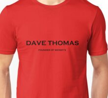 Dave Thomas - Founder of Wendy's Unisex T-Shirt
