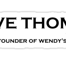 Dave Thomas - Founder of Wendy's Sticker