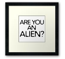 Are You An Alien Funny Sci Fi Aliens Framed Print