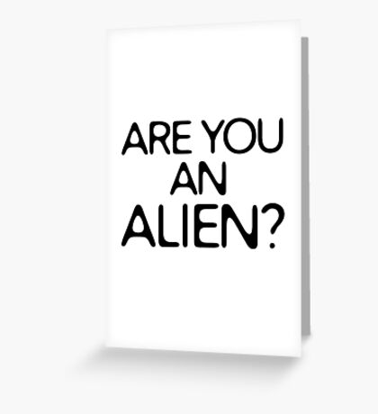 Are You An Alien Funny Sci Fi Aliens Greeting Card