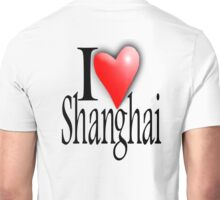 I LOVE, SHANGHAI, China, Chinese, Yangtze River Delta,  People's Republic of China Unisex T-Shirt